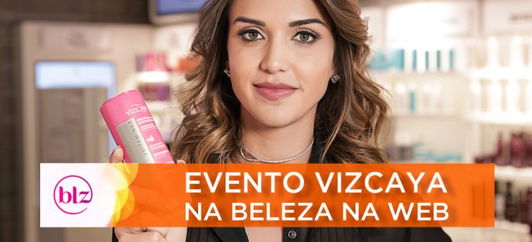 Evento Vizcaya na Beleza na Web