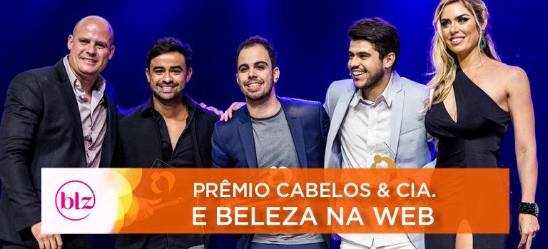 Confira como foi o Prêmio Cabelos & Cia. e Beleza na Web