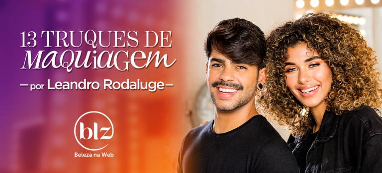 13 truques de maquiagem com Leandro Rodaluge