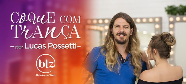 Como fazer coque com trança com Lucas Possetti