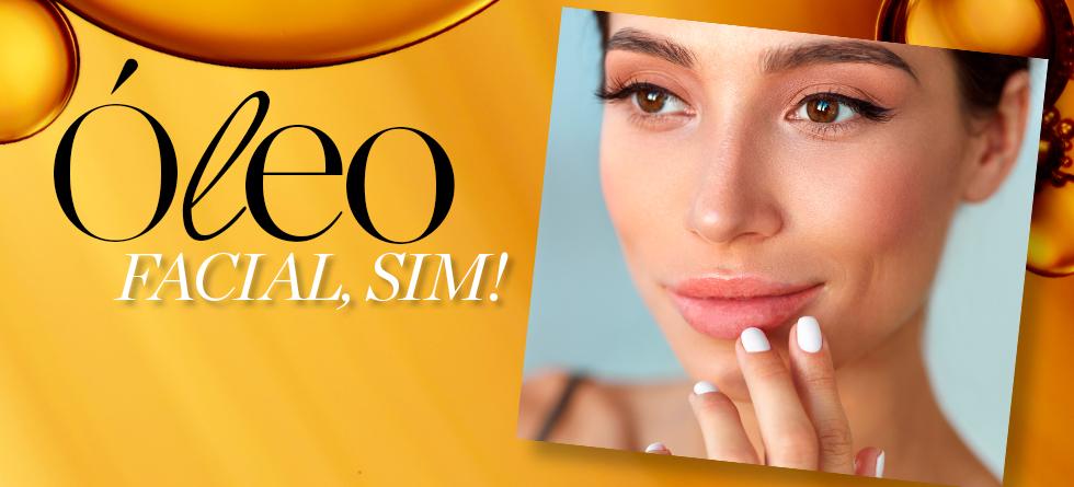 Óleo facial: escolha o melhor produto para chamar de seu