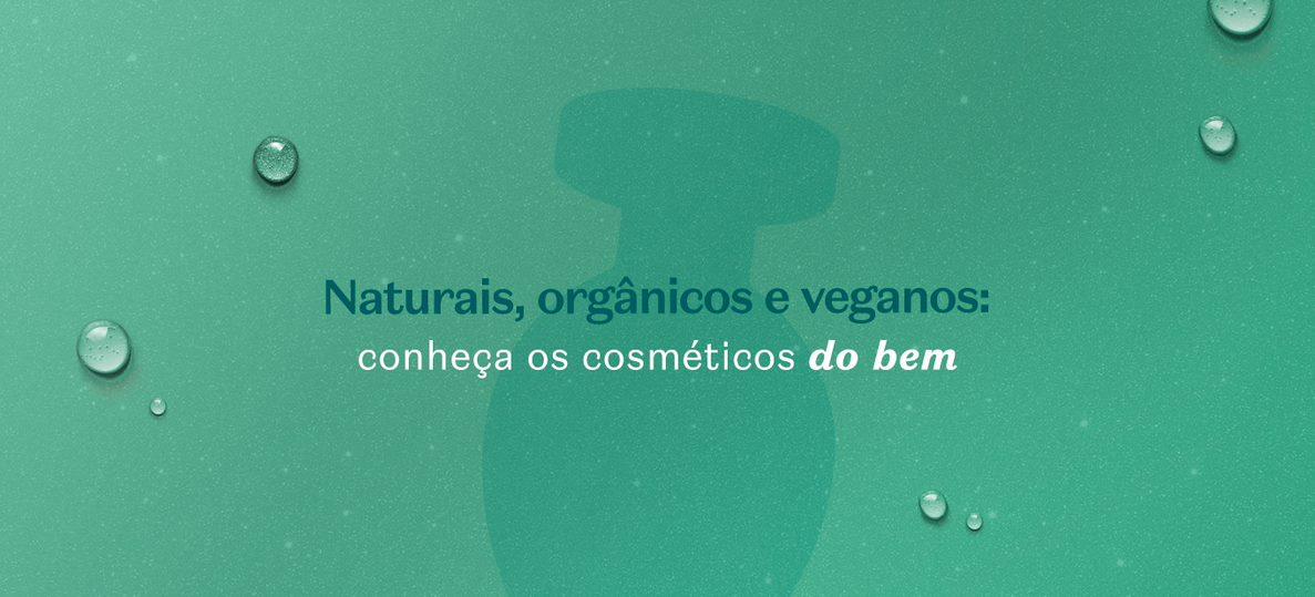 O bê-á-bá dos cosméticos do bem