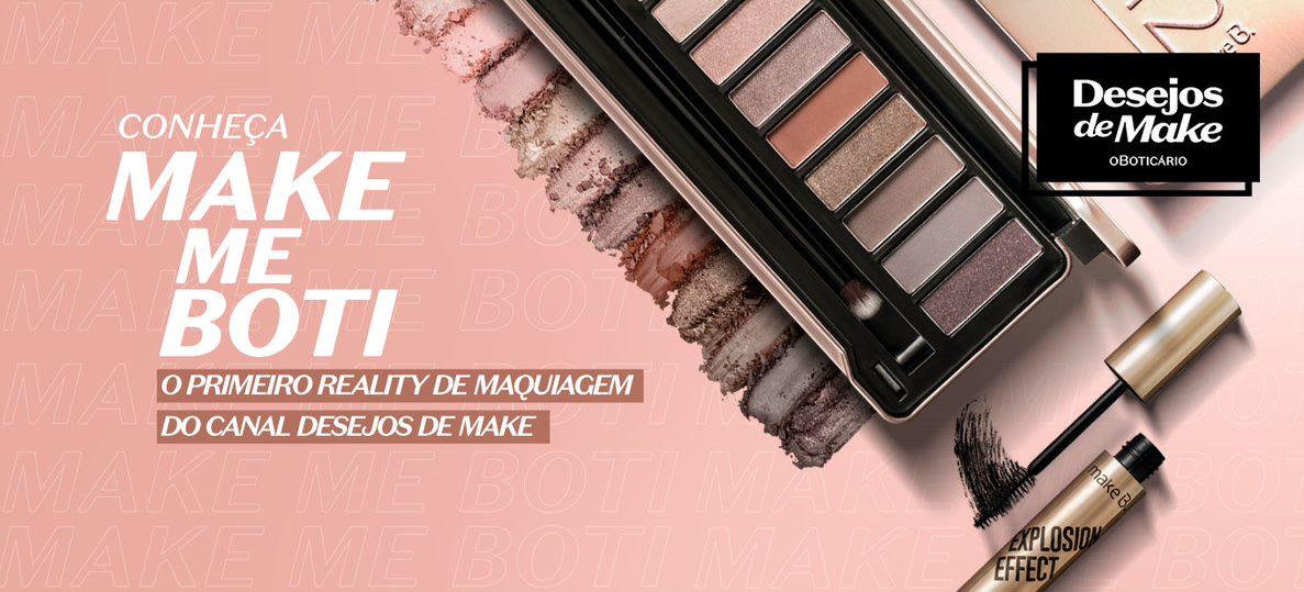Make Me Boti, o primeiro reality de maquiagem indoor do Boticário no canal Desejos de Make